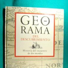 Libros de segunda mano: GEORAMA DEL DESCUBRIMIENTO-HISTORIA DEL ENCUENTRO DE DOS MUNDOS-LAS AMERICAS-1991-1ª EDICION. . Lote 182954187