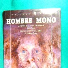 Libros de segunda mano: HOMBRE MONO-LA HISTORIA DE LA EVOLUCION HUMANA-ROD CAIRD-ROBERT FOLEY-BIPEDISMO-1995-1ª EDICION. . Lote 182955281