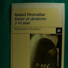 Libros de segunda mano: ENTRE EL DESIERTO Y EL MAR-RAFAEL DEZCALLAR-JAFFA-NOE-JONAS-TEL AVIV-JERUSALEN-JUDEA-1998-1ª EDICION. Lote 182958815