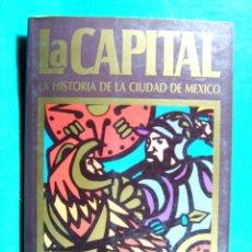 Libros de segunda mano: LA CAPITAL-HISTORIA DE LA CIUDAD DE MEXICO-JONATHAN KANDELL-BIOGRAFIA-ARGENTINA-BUENOS AIRES-1990.. Lote 182961916