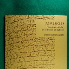 Libros de segunda mano: MADRID-GENESIS Y EVOLUCION DE LA MURALLA DEL SIGLO XII-ANTONIO MALASAÑA UREÑA-2011-1ª EDICION. . Lote 182971353