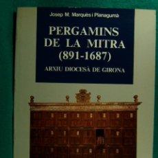 Libros de segunda mano: PERGAMINS DE LA MITRA (891-1687)-ARXIU DIOCESA DE GIRONA-JOSEP M. MARQUES I PLANAGUMA-1984-1ª EDICIO. Lote 182974263