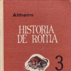 Libros de segunda mano: HISTORIA DE ROMA 3. FRANZ ALTHEIM. Lote 182974400