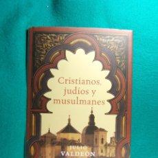 Libros de segunda mano: CRISTIANOS, JUDIOS Y MUSULMANES-JULIO VALDEON BARUQUE-EXPULSION EN LA ESPAÑA MEDIEVAL-2007.. Lote 182976120
