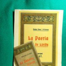 Libros de segunda mano: LA PAERIA DE LLEIDA-RAFAEL GRAS I D'ESTEVA-TONI PASSOLA I TEJEDOR-MANUEL ORONICH I MIRAVET-1988. . Lote 182976957
