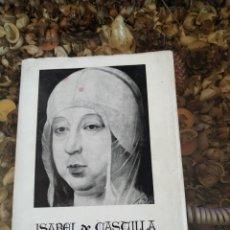Libros de segunda mano: ISABEL DE CASTILLA REINA CATÓLICA DE ESPAÑA. Lote 182978847
