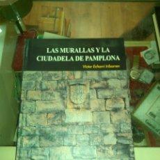 Libros de segunda mano: LAS MURALLAS Y LA CIUDADELA DE PAMPLONA - ECHARRI IRIBARREN, VÍCTOR. Lote 182985845