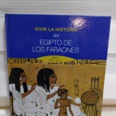 Libros de segunda mano: VIVIR KA HISTORIA DEL EGIPTO DE LOS FARAONES, EFICIONES FOLIO.. Lote 183438761