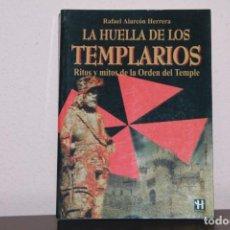 Libros de segunda mano: LA HUELLA DE LOS TEMPLARIOS RITOS Y MITOS DE LA ORDEN DEL TEMPLE. Lote 183444691
