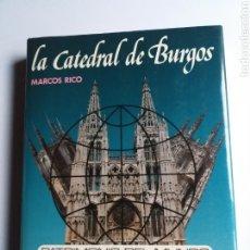 Libros de segunda mano: ARTE HISTORIA ANTIGUA . LA CATEDRAL DE BURGOS MARCOS RICO 1985. Lote 183494635