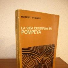 Libros de segunda mano: ROBERT ETIENNE: LA VIDA COTIDIANA EN POMPEYA (AGUILAR, 1970) MUY BUEN ESTADO. Lote 183561790