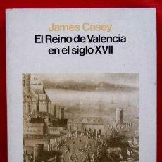 Libros de segunda mano: EL REINO DE VALENCIA EN EL SIGLO XVII. 1ª EDICIÓN. AÑO: 1983. BUEN ESTADO. . Lote 183563677