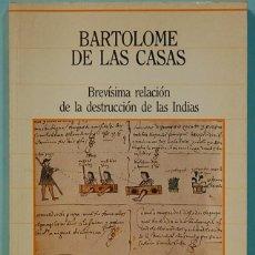 Libros de segunda mano: LMV - BARTOLOME DE LAS CASAS. BREVISIMA RELACION DE LA DESTRUCCION DE LAS INDIAS. EDITORIAL SARPE. . Lote 183709748