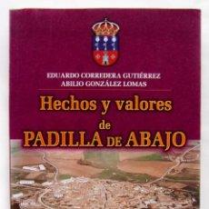 Libros de segunda mano: HECHOS Y VALORES DE PADILLA DE ABAJO. BURGOS. AÑO: 2000. BUEN ESTADO.. Lote 183941777