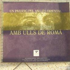 Libros de segunda mano: LIBRO UN PASSEIG PEL VALLES ORIENTAL AMB ULLS DE ROMA EDICION CONSELL. Lote 183976885