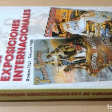 Libros de segunda mano: HISTORIA DE LAS EXPOSICIONES INTERNACIONALES - LONDRES 1851 ZARAGOZA 1908ARAGONGARA 45. Lote 184007785