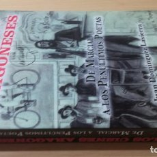 Libros de segunda mano: LOS CISNES ARAGONESES - DE MARCIAL A LOS PENULTIMOS POETAS - JUAN DOMINGUEZ LASIERRAARAGONGARA 47. Lote 184008160