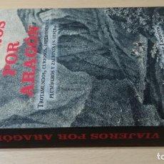 Libros de segunda mano: VIAJEROS POR ARAGON - J DOMINGUEZ - TROTAMUNDOS CURIOSOS IMPERTINENTES PLUMIFEROS Y ZAURINES EN GENE. Lote 184008405