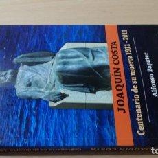 Libros de segunda mano: JOAQUIN COSTA - CENTENARIO SU MUERTE 1911 - 2011 - ALFONSO ZAPATER ARAGONGARA 48. Lote 184008451