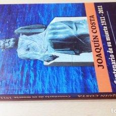 Libros de segunda mano: JOAQUIN COSTA - CENTENARIO SU MUERTE 1911 - 2011 - ALFONSO ZAPATER ARAGONGARA 49. Lote 184008621