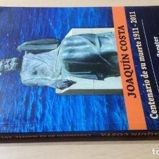 Libros de segunda mano: JOAQUIN COSTA - CENTENARIO SU MUERTE 1911 - 2011 - ALFONSO ZAPATER ARAGONLL102. Lote 184008727