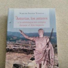 Libros de segunda mano: ASTURIAS LOS ASTURES Y LA ADMINISTRACION ROMANA DURANTE EL ALTO IMPERIO. Lote 184009957