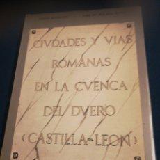 Libros de segunda mano: CIUDADES Y VÍAS ROMANAS EN LA CUENCA DEL DUERO CASTILLA Y LEÓN TOMÁS MAÑANES Y J M SOLANA SAINZ. Lote 184061101