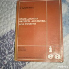 Libros de segunda mano: CASTELLOLOGÍA MEDIEVAL ALICANTINA;R.AZUAR;INSTITUTO DE ESTUDIOS ALICANTINOS 1981. Lote 184114352