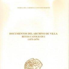 Libros de segunda mano: DOCUMENTOS DEL ARCHIVO DE VILLA. REYES CATÓLICOS I. 1475 - 1479. Lote 184404583
