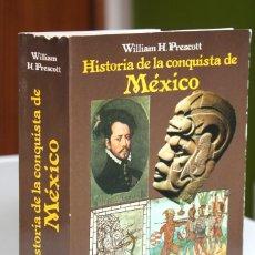 Libros de segunda mano: WILLIAM H.PRESCOTT - HISTORIA DE LA CONQUISTA DE MÉXICO - ISTMO. Lote 184492017