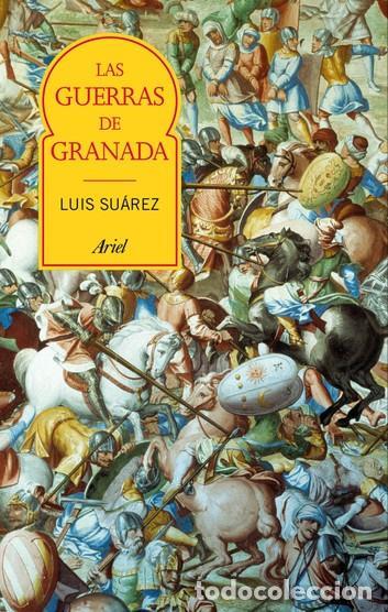 LAS GUERRAS DE GRANADA TRANSFORMACIÓN E INCORPORACIÓN DE AL-ANDALUS.LUIS SUÁREZ FERNÁNDEZ.NUEVO (Libros de Segunda Mano - Historia Antigua)