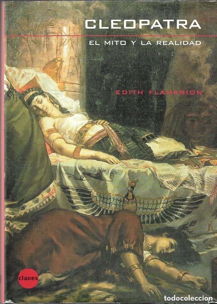 CLEOPATRA. EL MITO Y LA REALIDAD (Libros de Segunda Mano - Historia Antigua)