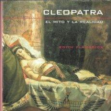 Libros de segunda mano: CLEOPATRA. EL MITO Y LA REALIDAD. Lote 184758218