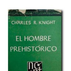 Libros de segunda mano: EL HOMBRE PREHISTÓRICO. KNIGHT, CHARLES R.. Lote 184817712