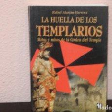 Libros de segunda mano: LA HUELLA DE LOS TEMPLARIOS RITOS Y MITOS DE LA ORDEN DEL TEMPLE. Lote 184875571