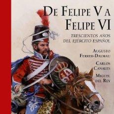 Libros de segunda mano: DE FELIPE V A FELIPE VI. Lote 185691061
