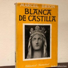 Libros de segunda mano: BLANCA DE CASTILLA. MARCEL BRION EDITORIAL JUVENTUD. EDAD MEDIA. . Lote 186046043