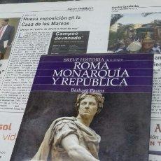 Libros de segunda mano: ROMA. MONARQUIA Y REPUBLICA. BARBARA PASTOR.. Lote 186167712