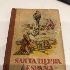 Libros de segunda mano: SANTA TIERRA DE ESPAÑA. Lote 186198193