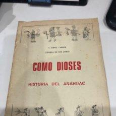 Libros de segunda mano: COMO DIOSES HISTORIA DEL ANAHUAC. Lote 186359973