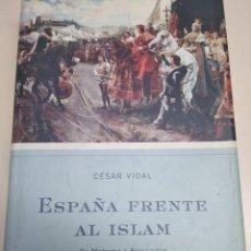 Libros de segunda mano: ESPAÑA FRENTE AL ISLAM. Lote 187384911