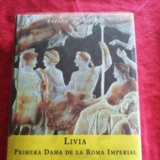 Libros de segunda mano: HISTORIA ANTIGUA. ROMA. LIVIA. PRIMERA DAMA DE LA ROMA IMPERIAL. ANTHONY A. BARRETT. BIOGRAFIA. Lote 187422198