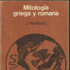 Libros de segunda mano: J. HUMBERT. MITOLOGIA GRIEGA Y ROMANA. EDITORIAL GUSTAVO GILI. Lote 187433318