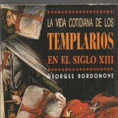 Libros de segunda mano: GEORGES BORDONOVE. LA VIDA COTIDIANA DE LOS TEMPLARIOS EN EL SIGLO XIII. TEMAS DE HOY. Lote 187436576