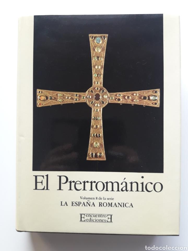 EL PRERROMANICO. LA ESPAÑA ROMÁNICA (Libros de Segunda Mano - Historia Antigua)