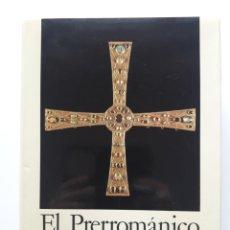 Libros de segunda mano: EL PRERROMANICO. LA ESPAÑA ROMÁNICA. Lote 187437911