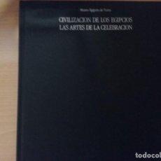 Libros de segunda mano: CIVILIZACIÓN DE LOS EGIPCIOS. LAS ARTES DE LA CELEBRACIÓN - MUSEO EGIPCIO DE TURIN. Lote 187438775