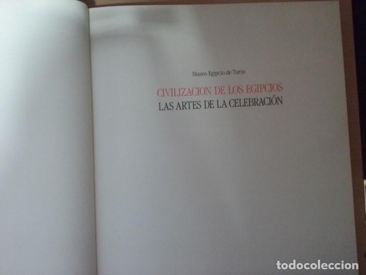 Libros de segunda mano: CIVILIZACIÓN DE LOS EGIPCIOS. LAS ARTES DE LA CELEBRACIÓN - MUSEO EGIPCIO DE TURIN - Foto 2 - 187438775