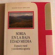 Libros de segunda mano: SORIA EN LA BAJA EDAD MEDIA ESPACIO RURAL Y ECONOMÍA AGRARIA . MÁXIMO DIAGO . EDITORIAL COMPLUTENSE. Lote 187455795