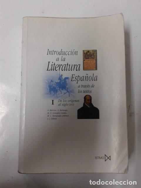 INTRODUCCIÓN A LA LITERATURA ESPAÑOLA A TRAVÉS DE LOS TEXTOS I (FUNDAMENTOS) DE A. BARROSO (Libros de Segunda Mano - Historia Antigua)